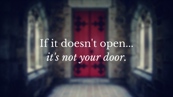 If it doesn't open...it's not your door.